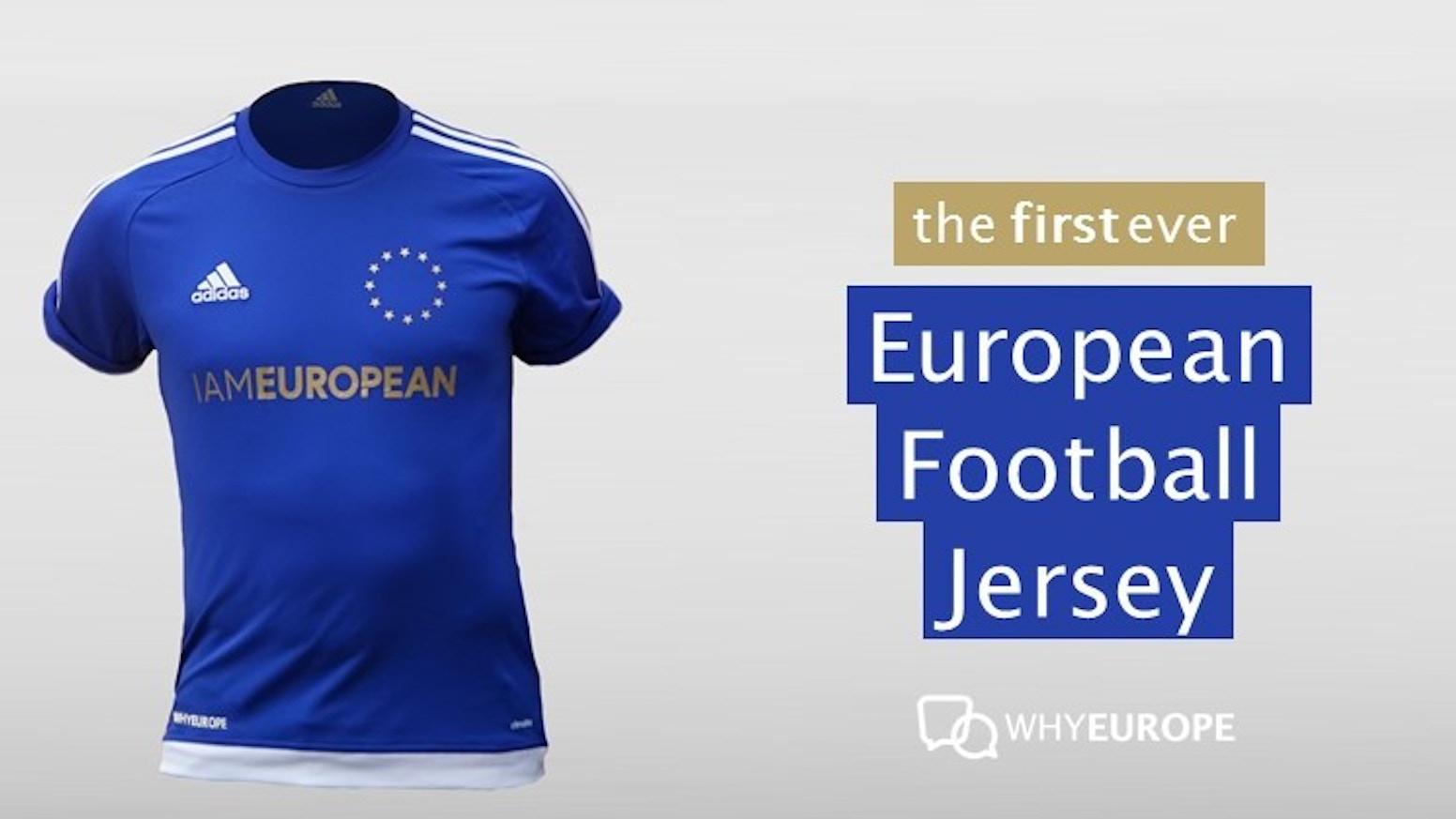 European Football Jersey by WhyEurope — Kickstarter