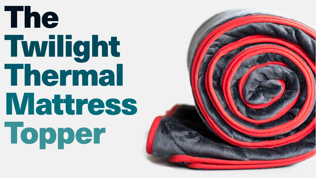 Twilight Thermal Mattress Topper project video thumbnail
