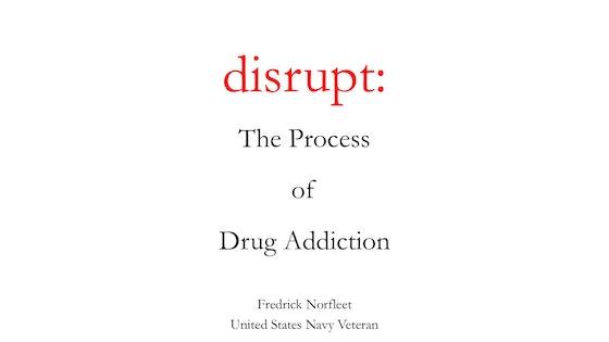 Disrupt: The Process of Drug Addiction