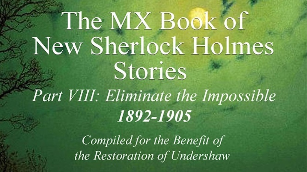 Volumes VII and VIII bringing forty-eight more stories to the world's largest collection of new Sherlock Holmes Stories.