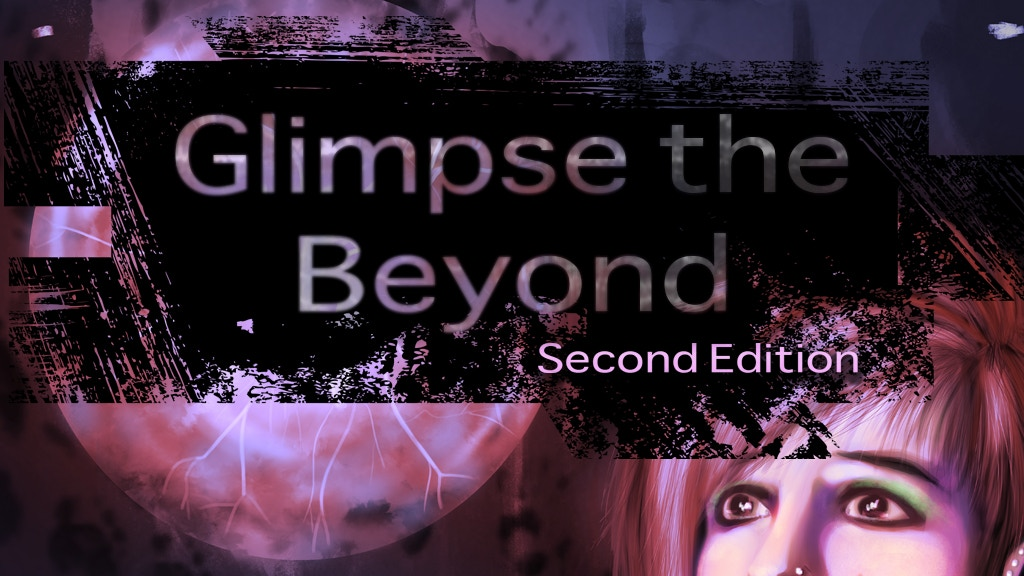 Glimpse the Beyond: Second Edition project video thumbnail