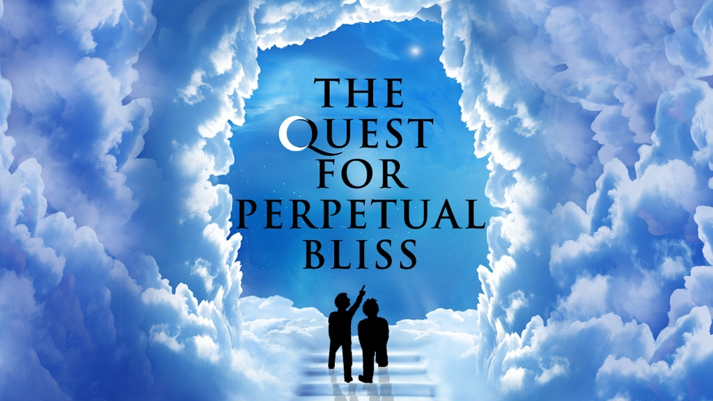 The Quest For Perpetual Bliss project video thumbnail