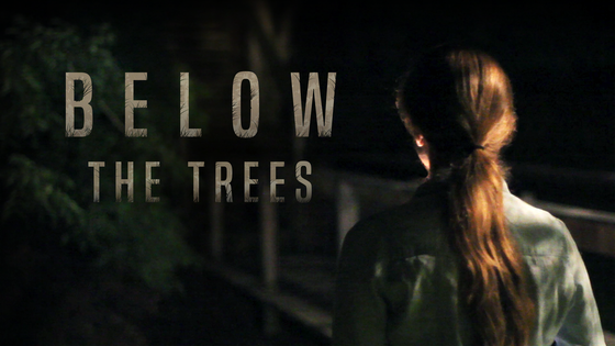 Below the Trees | The Beginning of a Feature Film