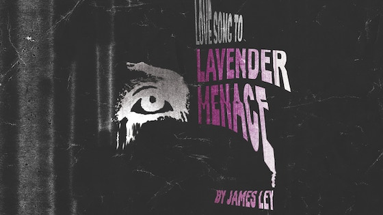 Love Song to Lavender Menace - The Scottish Tour