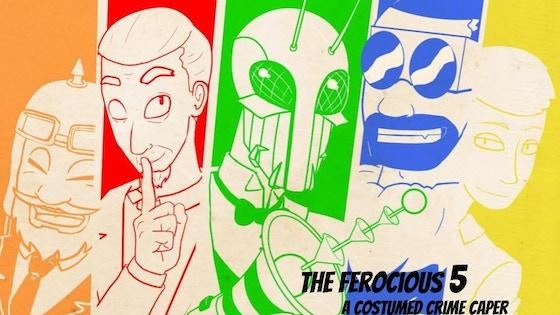 The Ferocious Five: A Costumed Crime Caper!