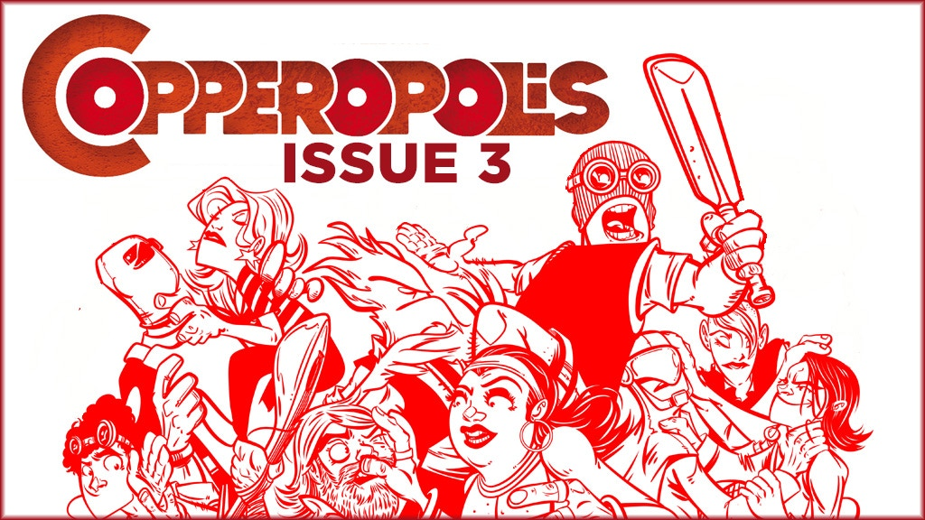 Copperopolis Issue 3 project video thumbnail