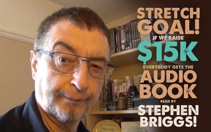 Stretch Goal! Stephen Briggs Reads The Audio Book!