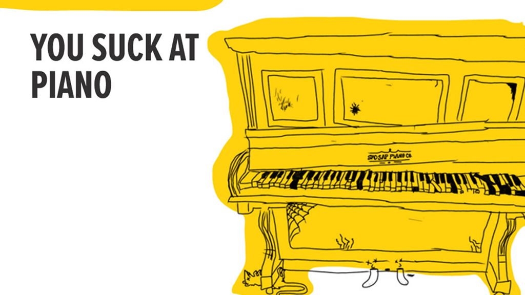 You Suck at Piano: A Piano Method Book for Adults project video thumbnail