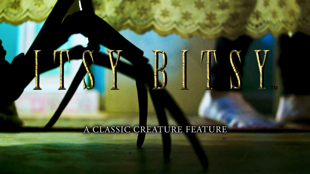 ITSY BITSY - A Classic Creature Feature and Family Drama project video thumbnail