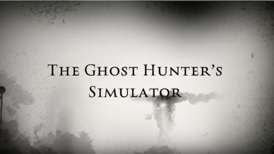The Ghost Hunter Simulator