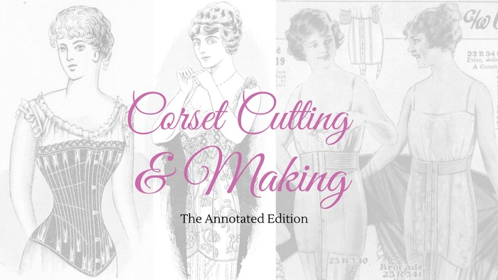 19 unique corset pattern drafts, dating 1900-1922, with background research, historical context, and tested patterns.