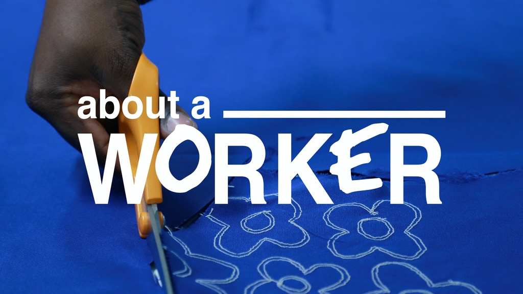 ABOUT A WORKER : made and designed by garment workers