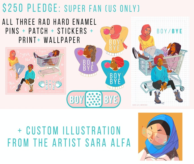 Exclusive full-color illustration of their choice from the original artist Sara Alfa, in the BOY/BYE art style. Will automatically receive all previously listed rewards (EXCEPT FOR PRINT) + stretch goal bonus reward. Reserved for US donors.