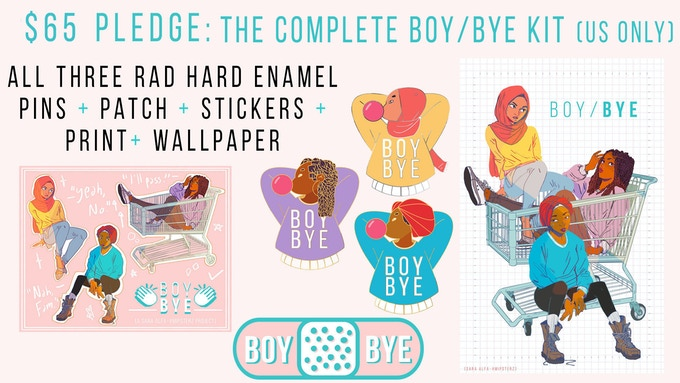 All three rad hard-enamel pins + print + sticker + BOY/BYE Patch + wallpaper. You are basically set. Personal autographed message on the back of the print thanking you for your support :-) Eligible for bonus exclusive pin stretch goal reward.