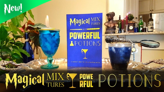 Magical Mixtures and Powerful Potions: Wizarding Cocktails!