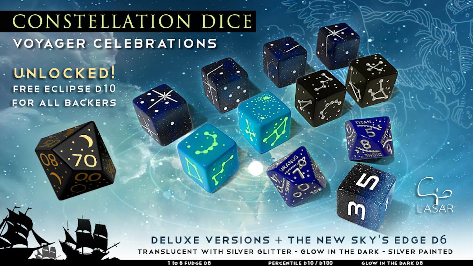 Glow-in-the-dark (or Silver Painted) FULL Sets, Translucent Nebula Fudge/FATE d6, the new Sky's Edge d6 and (stretch goal) Eclipse d10!