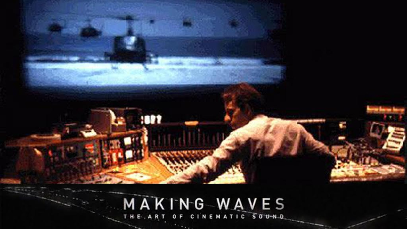 MAKING WAVES: The Art of Cinematic Sound by Ain't Heard