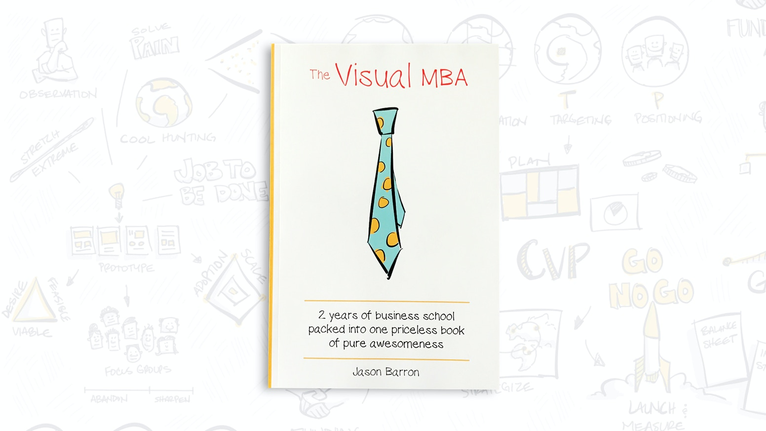 Two years of business school lectures all captured in one fun, visual, book for anyone looking to experience an MBA faster than ever. Although the campaign is over, you can now purchase the eBook at: thevisualmbabook.com