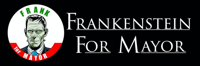Frankenstein for Mayor bumper sticker