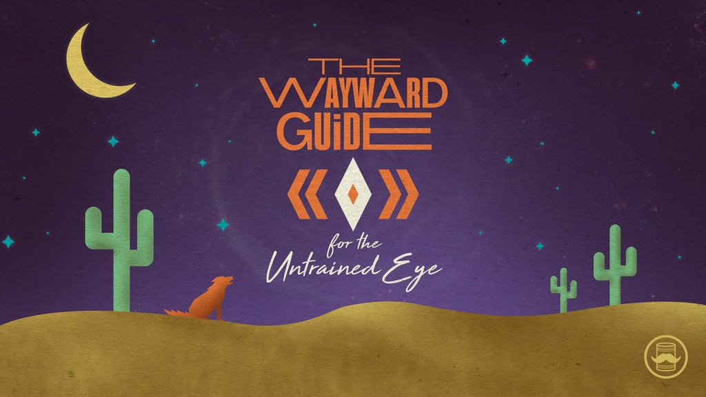 The Wayward Guide for the Untrained Eye project video thumbnail