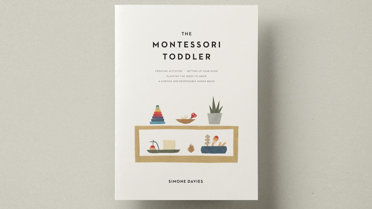 The Montessori Toddler, by Simone Davies by Simone Davies — Kickstarter