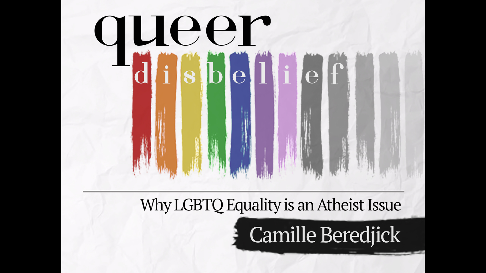 A book about LGBTQ people, atheists, what they can learn from each other, and why it matters.