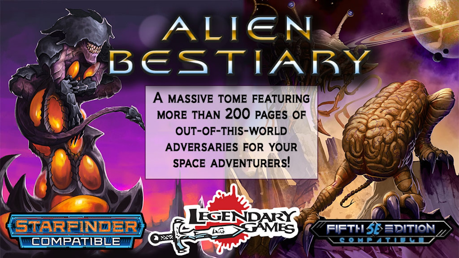 A massive tome of nearly 300 out-of-this-world creatures for 5E, Starfinder, and Pathfinder sci-fi and space adventures!
