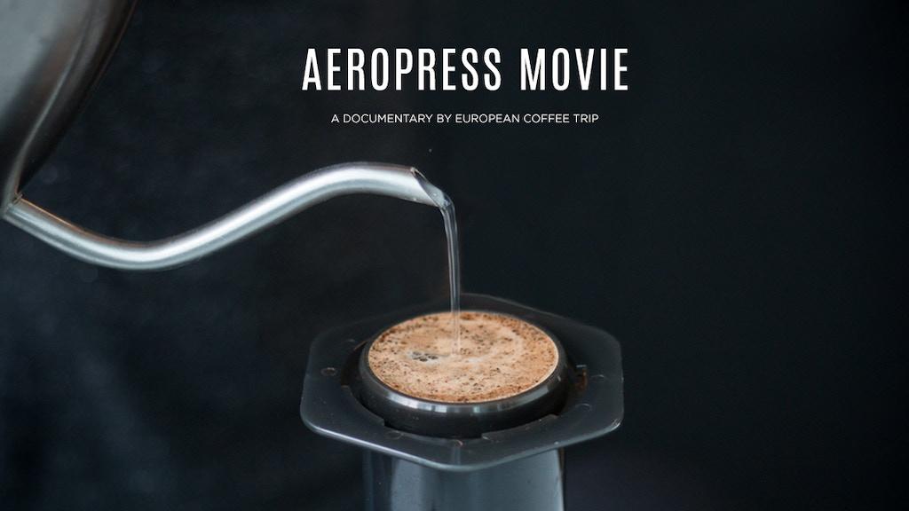 Aeropress Coffee Maker Movie : AEROPRESS MOVIE A Story Of An Iconic Coffee Maker by European Coffee Trip Kickstarter