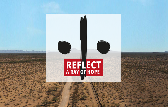 Reflect - promoting peace and unity on the USA / Mexico border