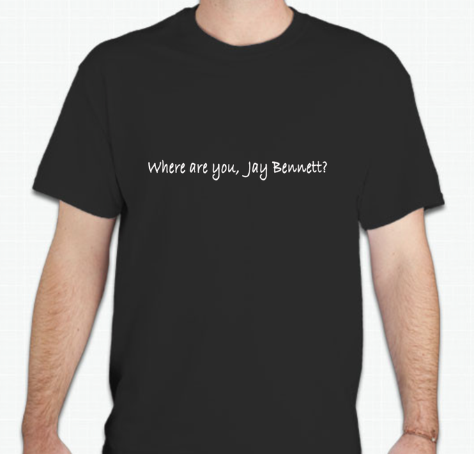 A mock up of the Where are you, Jay Bennett? t-shirt