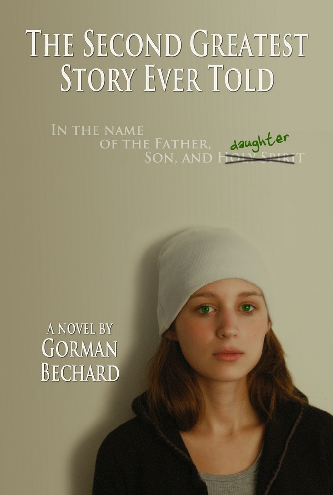 The cover of Gorman Bechard's The Second Greatest Story Ever Told