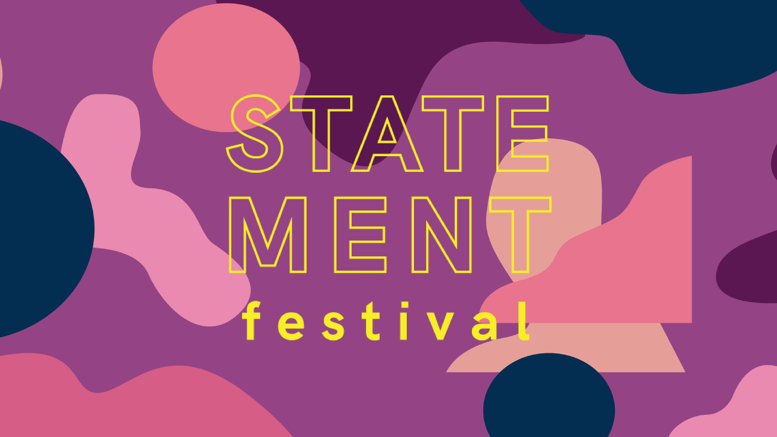 Let's make a statement! Let's make a festival! A Statement Festival!