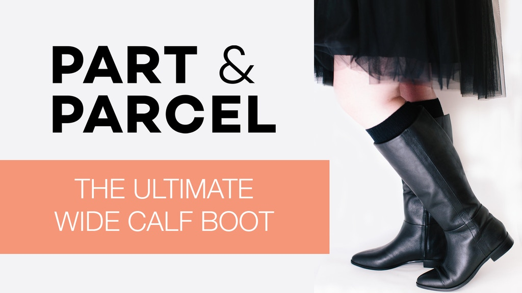 The Ultimate Wide Calf Boot - High Quality in 4 Calf Widths project video thumbnail