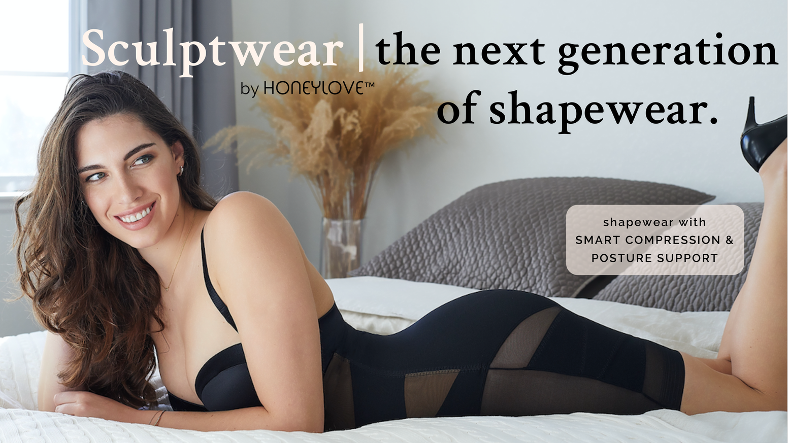 An innovative shapewear that delivers superior shaping, posture support, and all-day comfort in a powerful design you can show off.