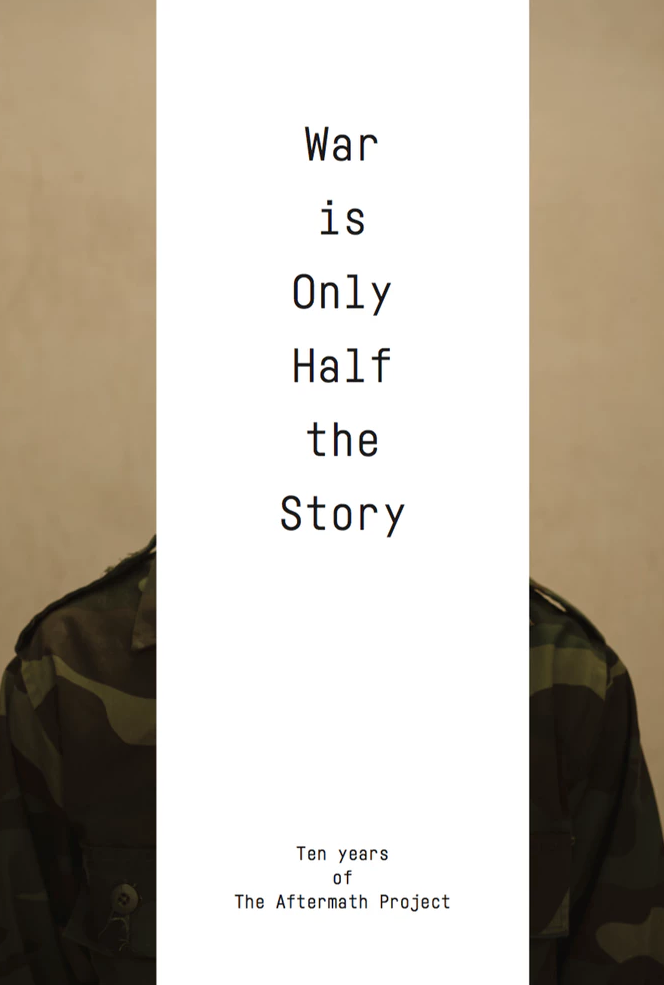 """Cover, """"War is Only Half the Story, Ten Years of The Aftermath Project"""""""