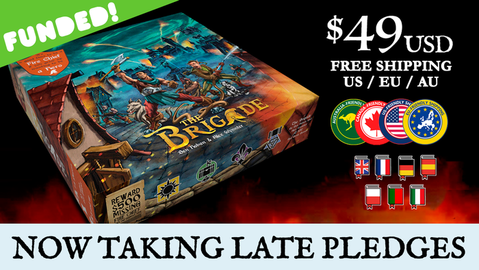 You can still late pledge and Pre-order the Brigade with the 8 non exclusive Kickstarter Stretch Goals and extra Game Content. Click to order on the Red Genie Games Website. Don't Miss Out!