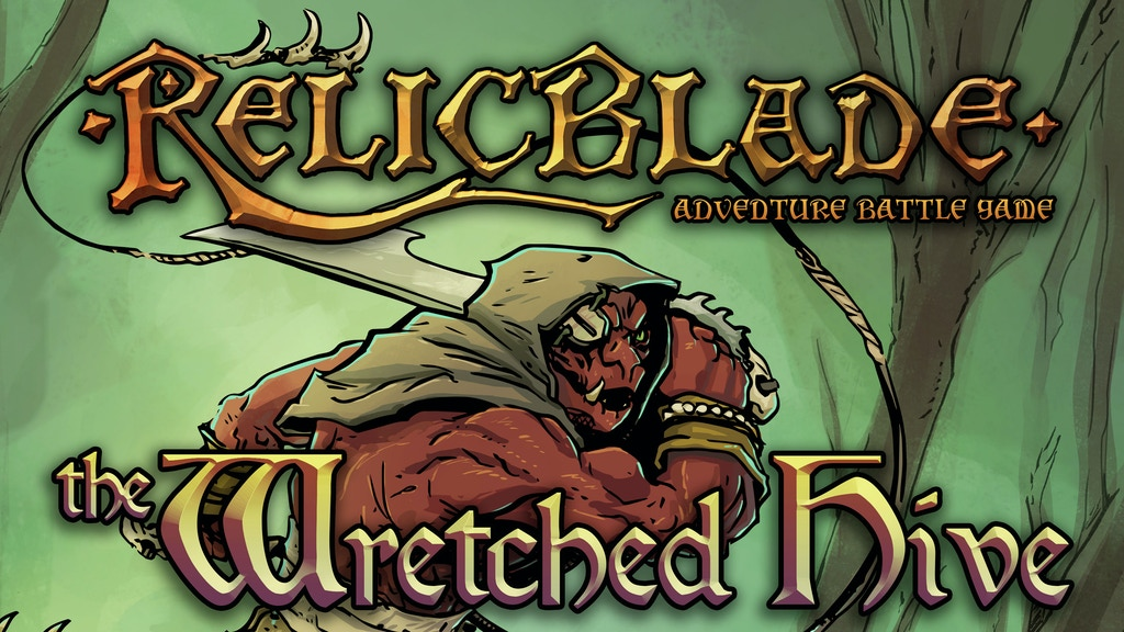 Relicblade: The Wretched Hive Fantasy Miniature Game project video thumbnail