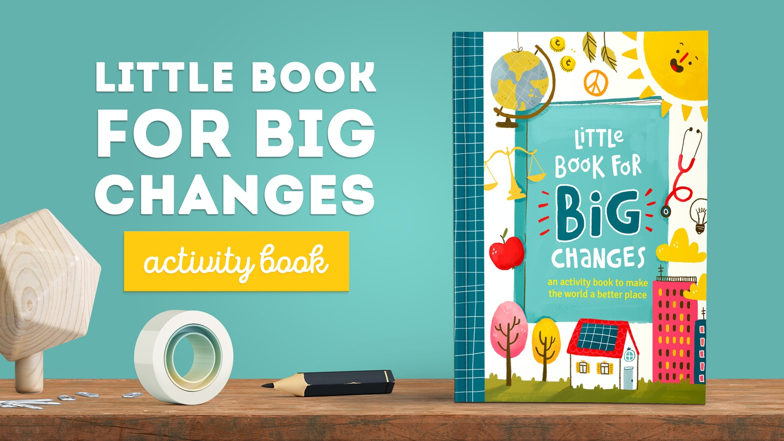 Little Book for Big Changes: Kid's Activity Book by Little Big