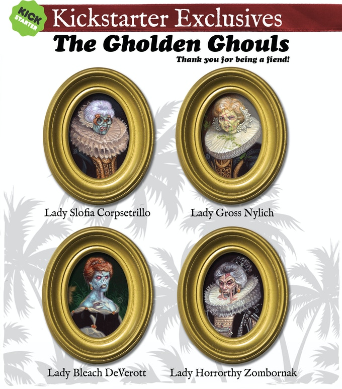Or Stay Gholden and choose from these 4 Kickstarter Exclusives when I send the BackerKit Survey after the campaign.