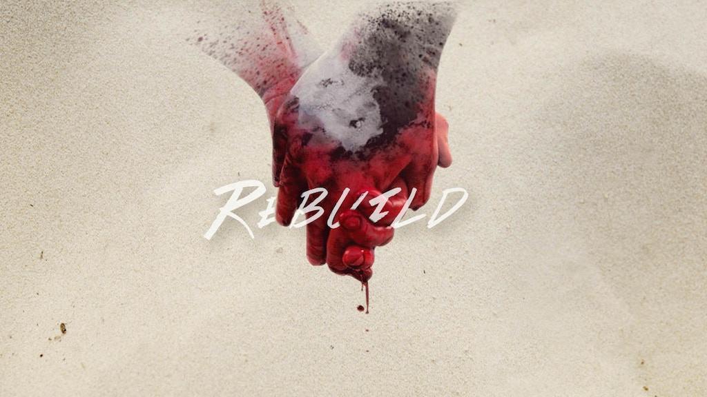 Rebuild - The Short project video thumbnail