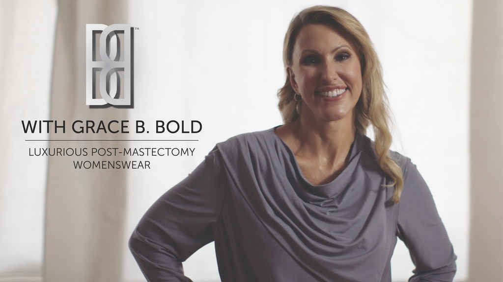 With Grace B. Bold™ | Luxurious Post-Mastectomy Womenswear project video thumbnail