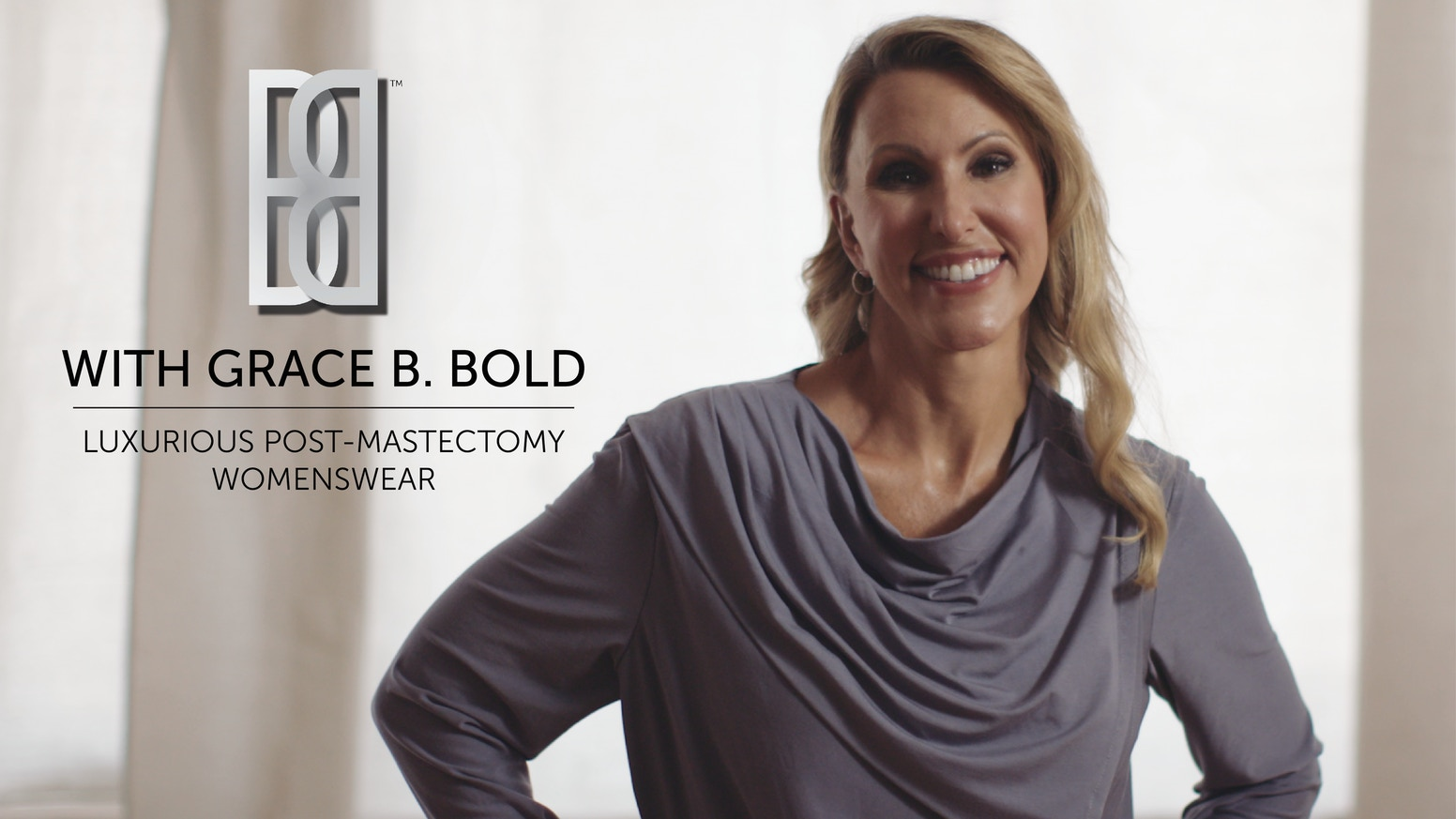 With Grace B. Bold™ is a luxurious collection of post-mastectomy womenswear in support of women undergoing treatment for breast cancer.