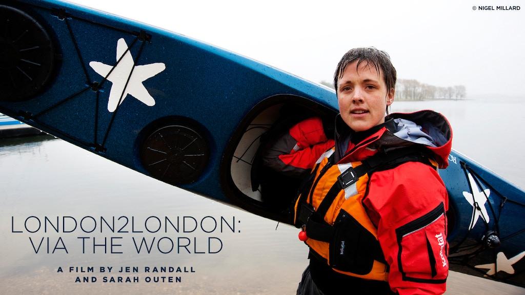 London2London: Via the World - by Sarah Outen & Jen Randall project video thumbnail