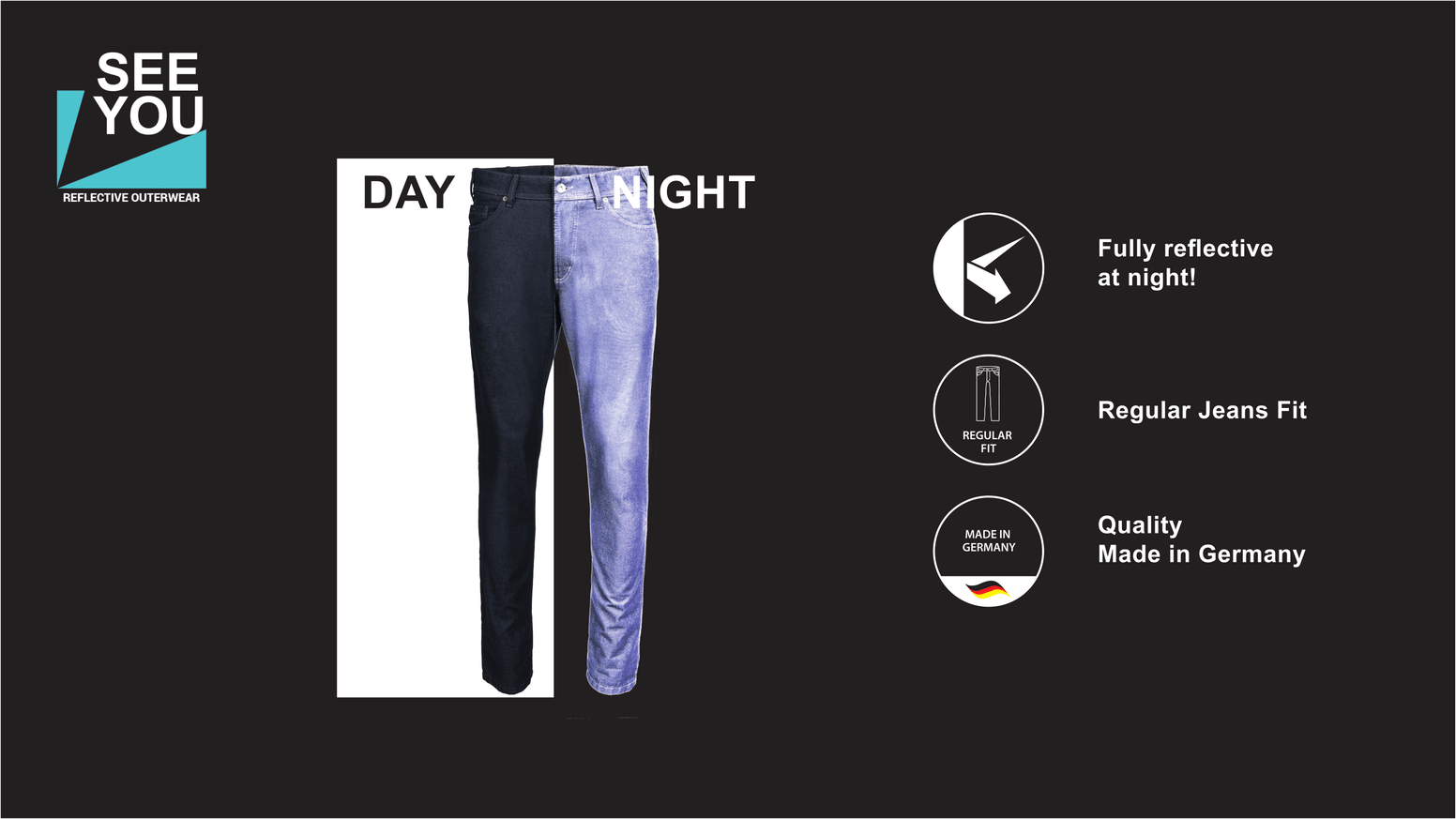 The German textile innovation that will save lives! 100% jeans style & fit with fully reflective capabilities. Be seen at night!