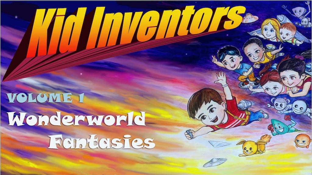 Kid Inventors: #1 -Wonderworld Fantasies: an Adventure Comic project video thumbnail