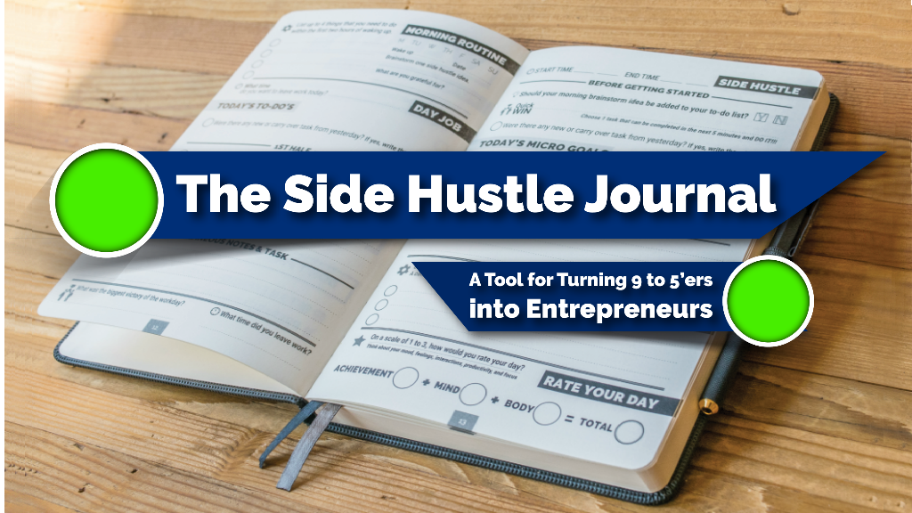 The Side Hustle Journal: Turning 9 to 5'ers to Entrepreneurs project video thumbnail