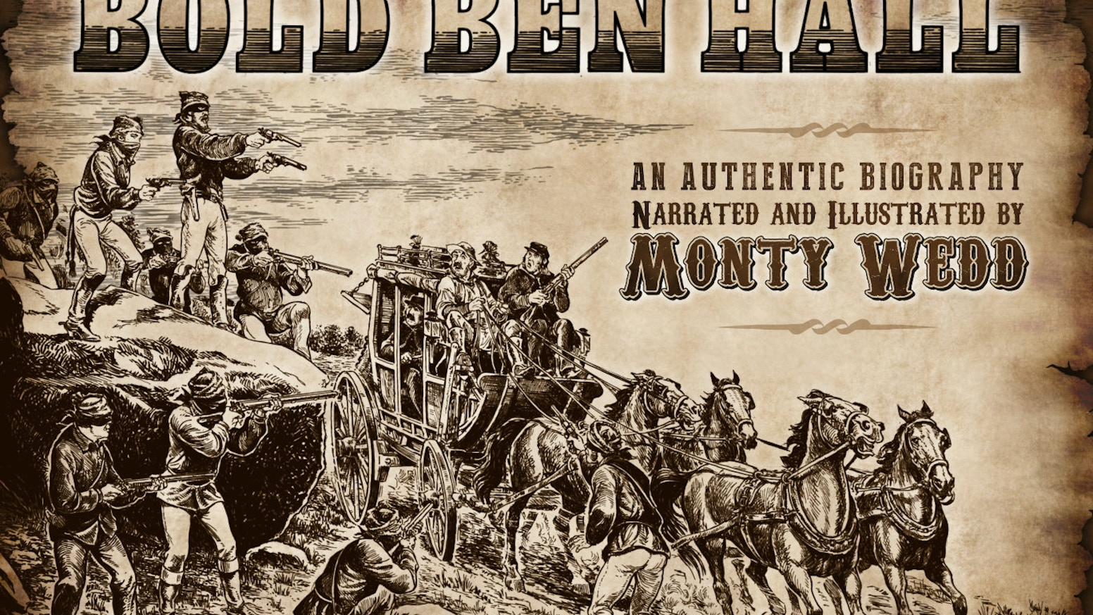 Bold Ben Hall: The most ambitious Graphic Novel ever to be published in Australia! 