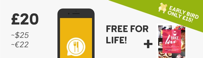THE APP - FREE FOR LIFE! *Save £5 as an early bird!* Day One Edition of HeyFood (exclusive to Kickstarter) with unlimited free use forever on the Advanced account tier (usually £3.99 / $4.99 / €4.99 per month).