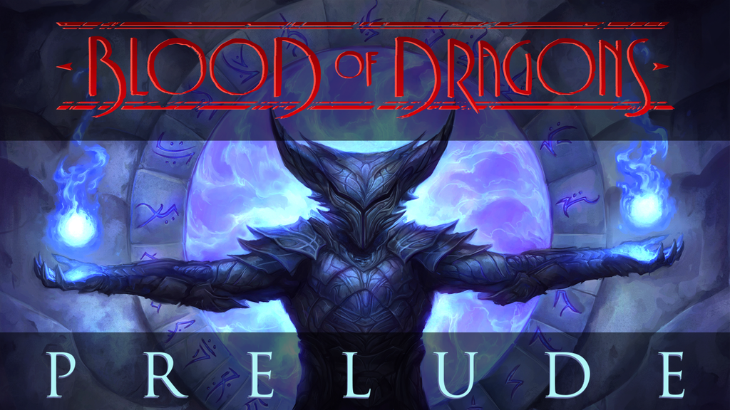 Blood of Dragons: Prelude project video thumbnail