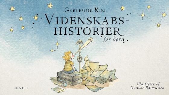 Videnskabshistorier for Børn - ny børnebog af Gertrude Kiel